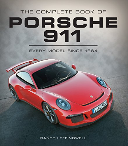 The Complete Book of Porsche 911: Every Model Since 1964 (Hardcover): Randy Leffingwell