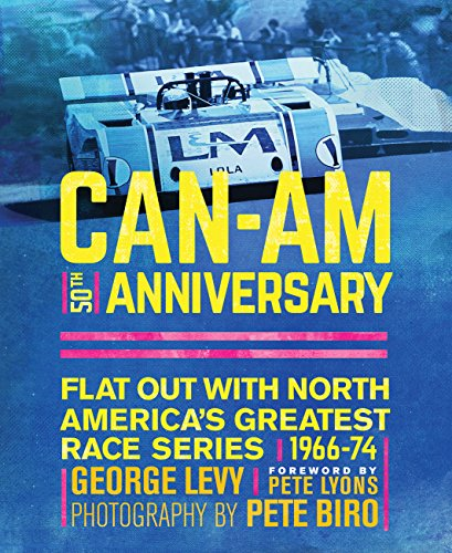 9780760350218: Can-Am 50th Anniversary: Flat Out with North America's Greatest Race Series 1966-74