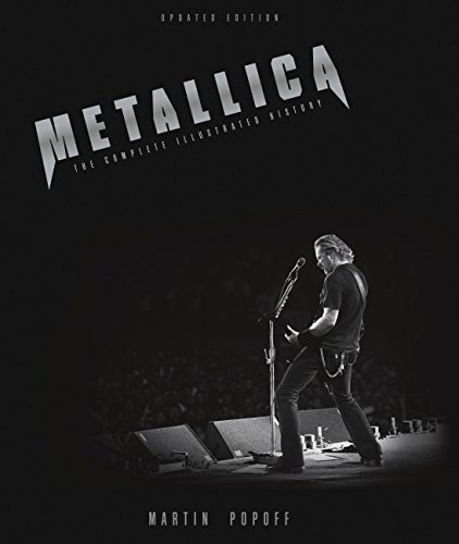 Metallica - Updated Edition: The Complete Illustrated: Popoff, Martin