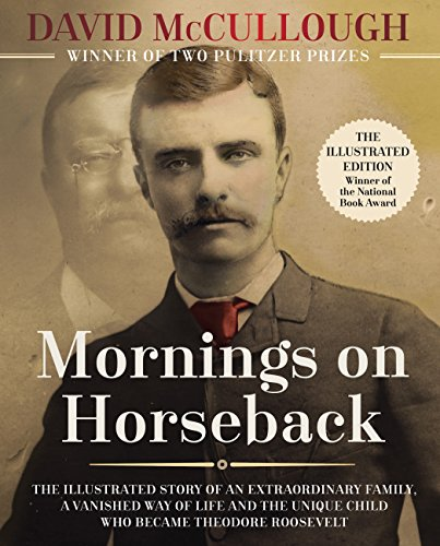 9780760351864: Mornings on Horseback: The Illustrated Story of an Extraordinary Family, a Vanished Way of Life, and the Unique Child Who Became Theodore Roosevelt