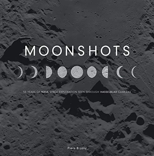9780760352625: Moonshots: 50 Years of NASA Space Exploration Seen through Hasselblad Cameras