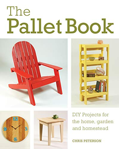 9780760352748: The Pallet Book: DIY Projects for the Home, Garden, and Homestead