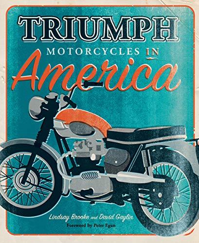 Triumph Motorcycles in America: Gaylin, David, Brooke,