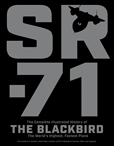 9780760354483: SR-71: The Complete Illustrated History of the Blackbird, The World's Highest, Fastest Plane