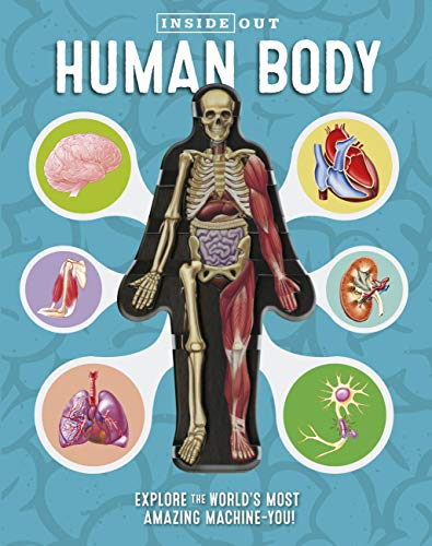 9780760355312: Inside Out Human Body: Explore the World's Most Amazing Machine-You!