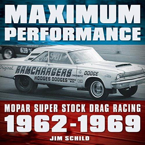 9780760355657: Maximum Performance: Mopar Super Stock Drag Racing 1962 - 1969