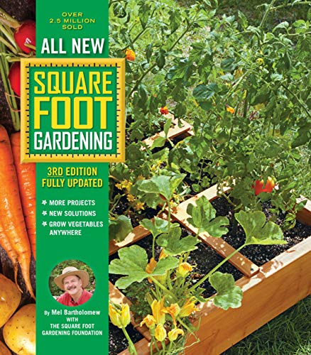 9780760362853: All New Square Foot Gardening, 3rd Edition, Fully Updated: MORE Projects - NEW Solutions - GROW Vegetables Anywhere (All New Square Foot Gardening, 9)