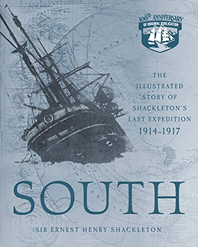 9780760364826: South: The Illustrated Story of Shackleton's Last Expedition 1914-1917
