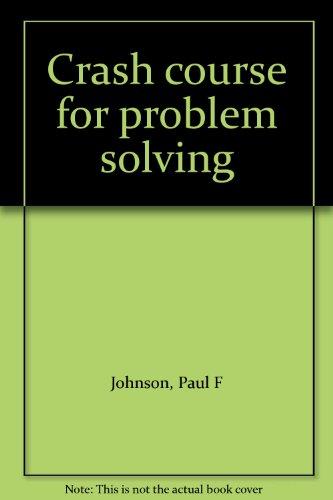 9780760602515: Crash course for problem solving