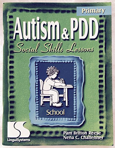 Autism & PDD Primary Social Skills Lessons: School: Pam Britton Reese