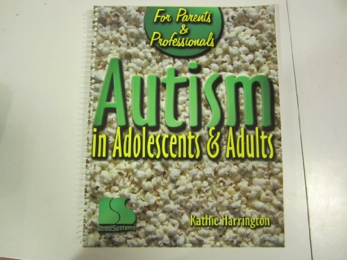9780760603628: For parents and professionals: Autism in adolescents and adults