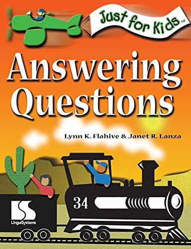 Just for Kids: Answering questions: Janet R. Lanza, Lynn K Flahive