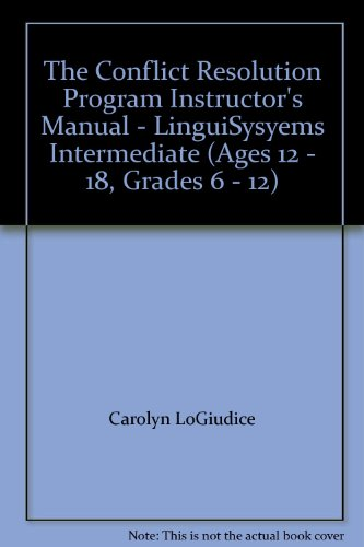 9780760604410: The Conflict Resolution Program Instructor's Manual - LinguiSysyems Intermediate (Ages 12 - 18, Grades 6 - 12)