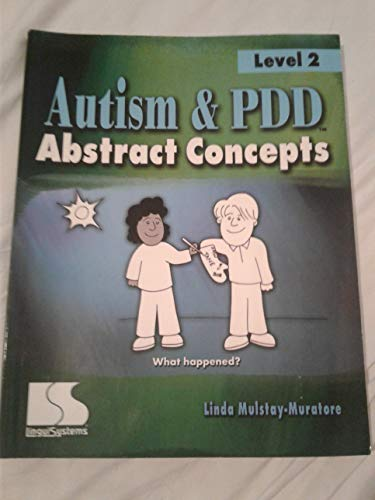 Autism & PDD Abstract Concepts - Level: Linda Mulstay-Muratore