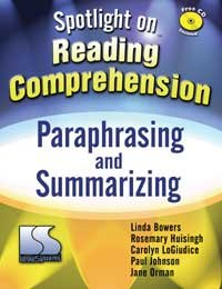 Spotlight on Reading Comprehension; Paraphrasing and Summarizing: Bowers, Linda; Huisingh,
