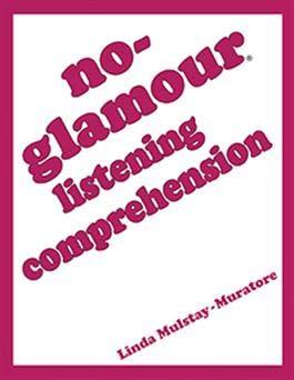 No-Glamour Listening Comprehension: Mulstay-Muratore, Linda