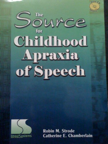 The Source for Childhood Apraxia of Speech: Robin M. Strode