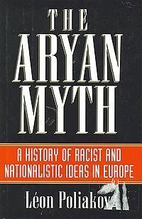 9780760700341: The Aryan myth: A history of racist and nationalist ideas in Europe