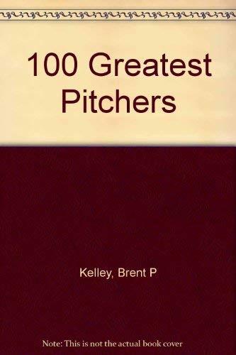 9780760700648: 100 Greatest Pitchers