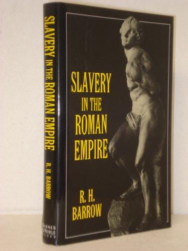 Slavery in the Roman Empire: R. H. Barrow
