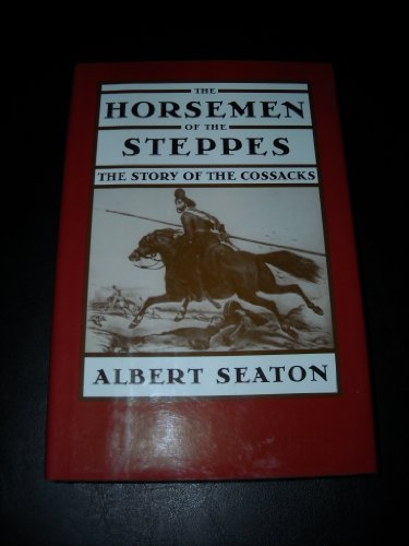 The horsemen of the steppes: The story: Albert Seaton