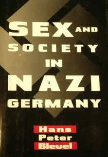 Sex and Society in Nazi Germany: Bleuel, Hans Peter