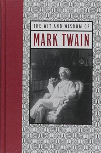 The Wit & Wisdom of Mark Twain: Twain, Mark