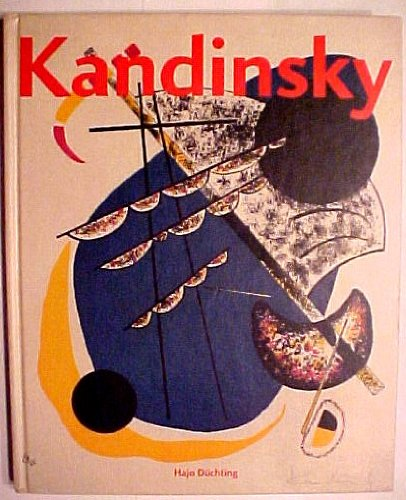 Wassily Kandinsky, 1866-1944: A revolution in painting: Du?chting, Hajo