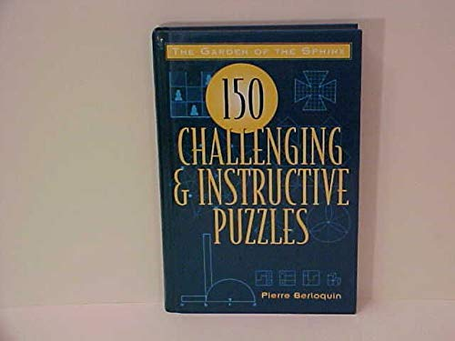9780760701164: The Garden of the Sphinx: 150 Challenging and Instructive Puzzles