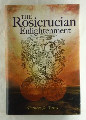 9780760701171: The Rosicrucian enlightenment [Hardcover] by Frances Amelia Yates