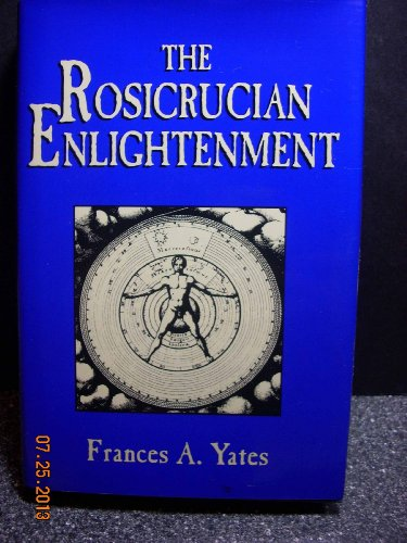 The Rosicrucian Enlightenment (0760701172) by Frances Amelia Yates