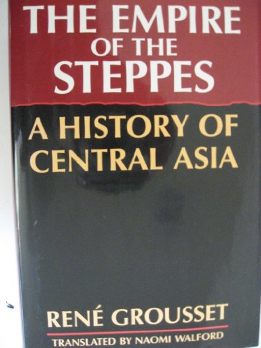 9780760701270: The Empire of the Steppes: A History of Central Asia