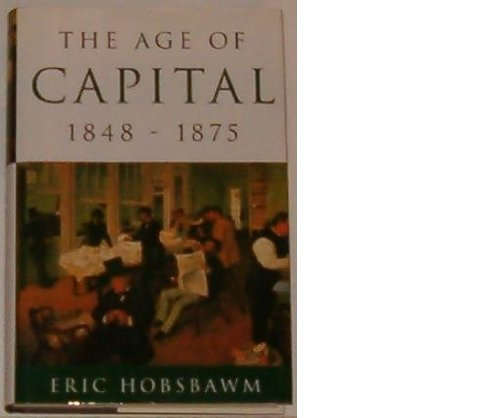 9780760701348: The Age of Capital 1848-1875