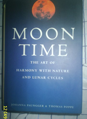 9780760701829: Moon Time: The Art of Harmony with Nature and Lunar Cycles Edition: Third