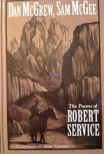 Dan McGrew, Sam McGee: The poems of: Service, Robert W
