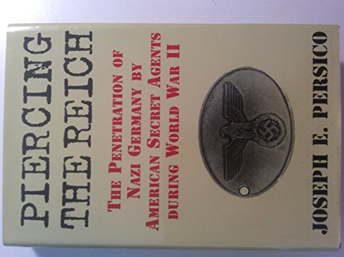 9780760702420: Piercing the Reich: The Penetration of Nazi Germany by American Secret Agents During World War II
