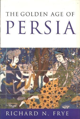 9780760702697: The Golden Age of Persia: The Arabs in the East (History of Civilization)
