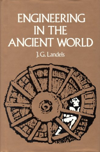 9780760703175: Engineering In the Ancient World Rev Edition [Hardcover] by Landels, J G