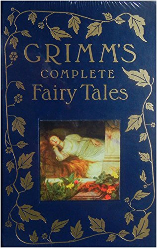 Grimm's Complete Fairy Tales Jacob Grimm and Wilhelm Grimm