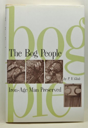 9780760703618: The bog people: Iron-age man preserved