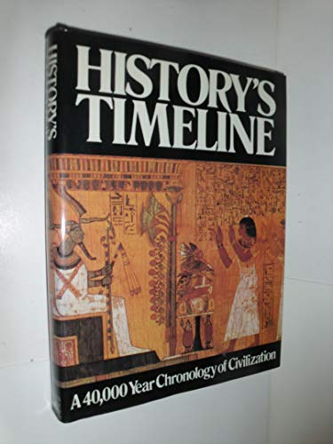 9780760703861: History's Timeline Revised and Updated: a 40,000 Year Chronicle of Civilization