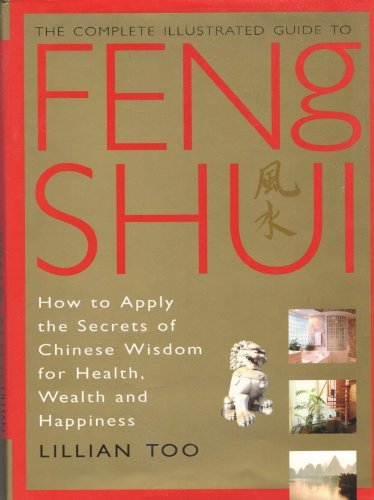 9780760703908: The Complete Illustrated Guide to Feng Shui