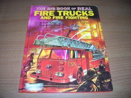 The big book of real fire trucks: Slater, Teddy