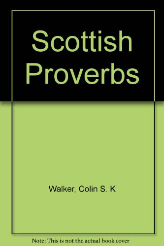 Scottish Proverbs: Colin S. K. Walker