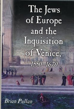 9780760704653: The Jews of Europe and the Inquisition of Venice, 1550-1670