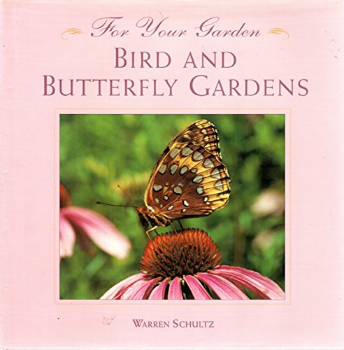 For Your Garden: Bird and Butterfly Gardens