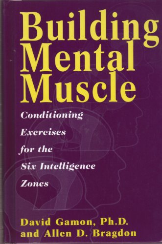 9780760705216: Building Mental Muscle: Conditioning Exercises for the Six Intelligence Zones