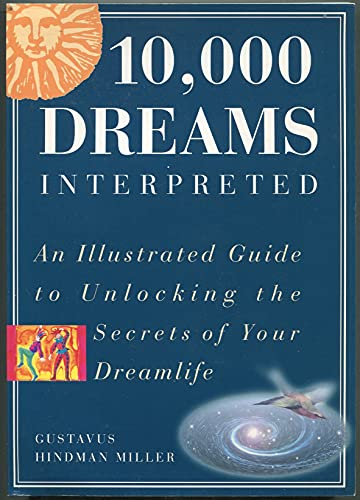 9780760705254: 10,000 Dreams Interpreted: An Illustrated Guide to Unlocking the Secrets of Your Dreamlife