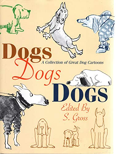 9780760705445: Dogs Dogs Dogs: A Collection of Great Dog Cartoons
