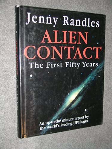 Alien Contact: The First Fifty Years: Jenny Randles